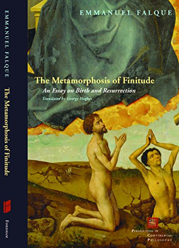 9780823239207: The Metamorphosis of Finitude: An Essay on Birth and Resurrection (Perspectives in Continental Philosophy)