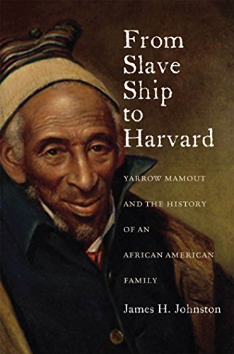 9780823239504: From Slave Ship to Harvard: Yarrow Mamout and the History of an African American Family