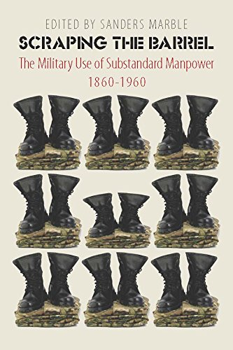 9780823239788: Scraping the Barrel: The Military Use of Substandard Manpower, 1860-1960