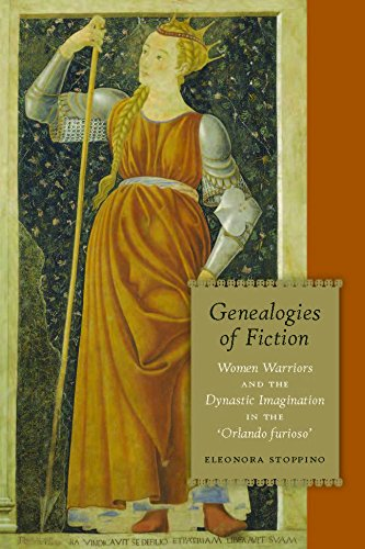 Genealogies of Fiction: Women Warriors and the Medieval Imagination in the Orlando furioso (Modern ...