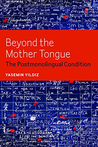 9780823241309: Beyond the Mother Tongue: The Postmonolingual Condition