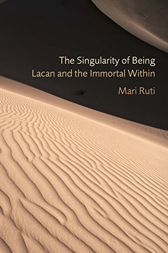 9780823243143: The Singularity of Being: Lacan and the Immortal Within (Psychoanalytic Interventions)