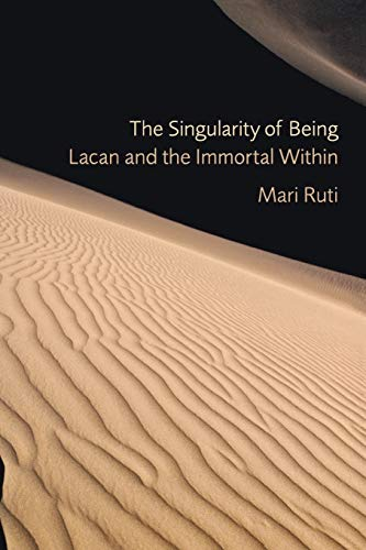 9780823243150: The Singularity of Being: Lacan and the Immortal Within (Psychoanalytic Interventions)