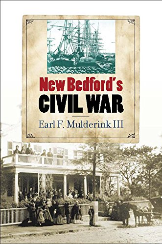 9780823243341: New Bedford's Civil War (The North's Civil War)