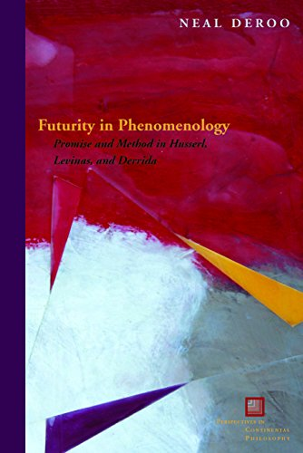9780823244645: Futurity in Phenomenology: Promise and Method in Husserl, Levinas, and Derrida (Perspectives in Continental Philosophy)