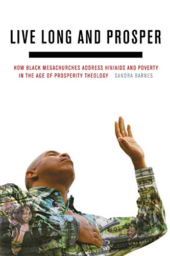 9780823249572: Live Long and Prosper: How Black Megachurches Address HIV/AIDS and Poverty in the Age of Prosperity Theology