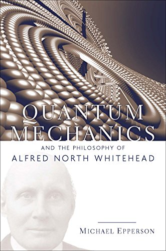 9780823250127: Quantum Mechanics and the Philosophy of Alfred North Whitehead (American Philosophy)