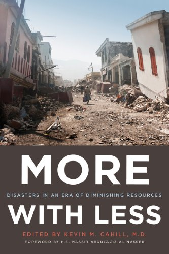 More with Less: Disasters in an Era: Cahill, Kevin M.,
