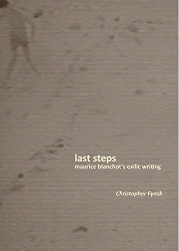 Last Steps: Maurice Blanchot's Exilic Writing: Christopher Fynsk
