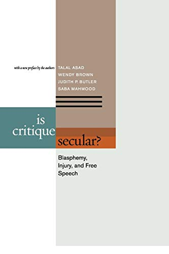 9780823251698: Is Critique Secular?: Blasphemy, Injury, and Free Speech