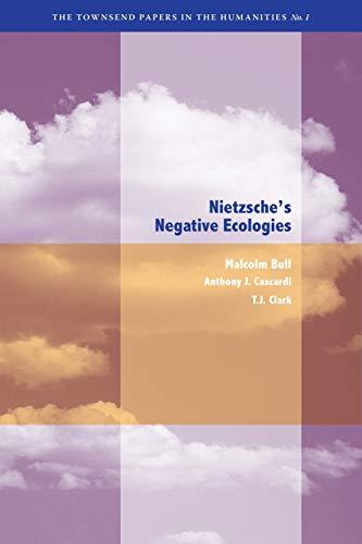 Nietzsches Negative Ecologies: Malcolm Bull