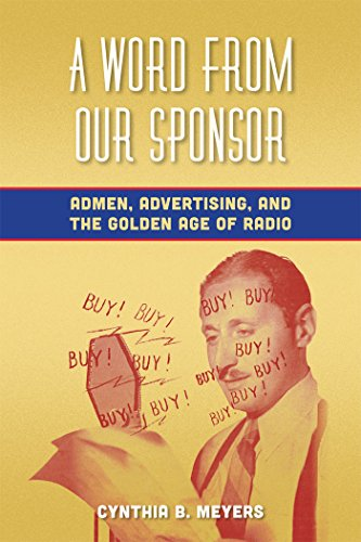 9780823253708: A Word from Our Sponsor: Admen, Advertising, and the Golden Age of Radio