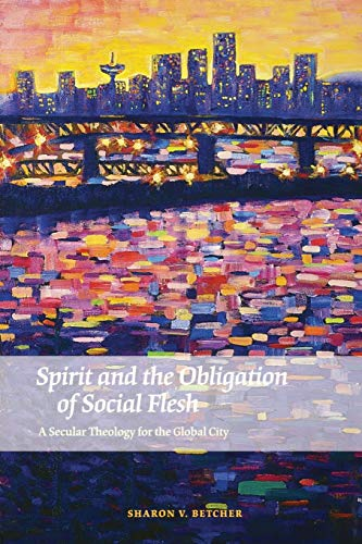 9780823253913: Spirit and the Obligation of Social Flesh: A Secular Theology for the Global City