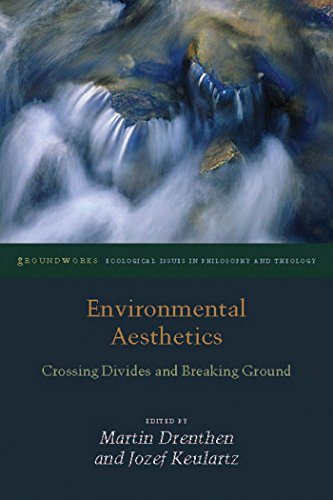 9780823254491: Environmental Aesthetics: Crossing Divides and Breaking Ground (Groundworks: Ecological Issues in Philosophy and Theology)