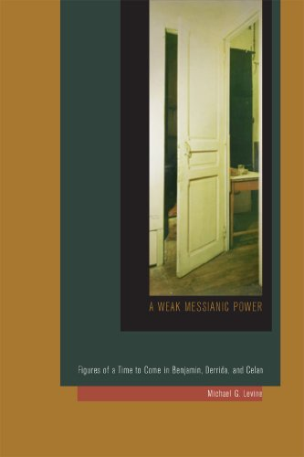 9780823255108: A Weak Messianic Power: Figures of a Time to Come in Benjamin, Derrida, and Celan