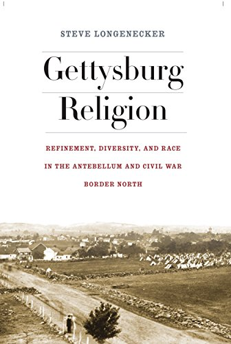 9780823255191: Gettysburg Religion: Refinement, Diversity, and Race in the Antebellum and Civil War Border North