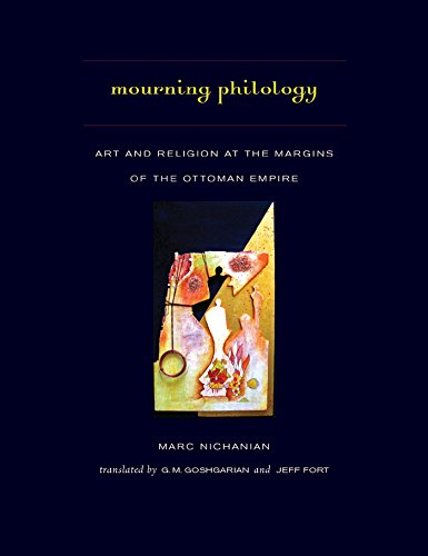 9780823255245: Mourning Philology: Art and Religion at the Margins of the Ottoman Empire