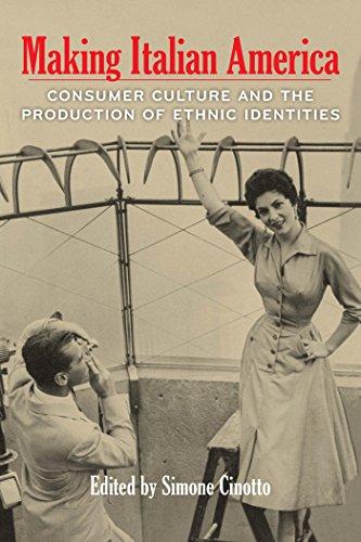 Making Italian America: Consumer Culture and the: Federico Ferrari, Simone