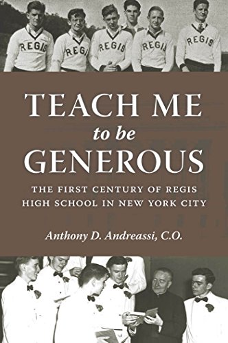 9780823256334: Teach Me to Be Generous: The First Century of Regis High School in New York City