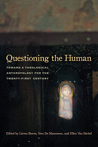9780823257539: Questioning the Human: Toward a Theological Anthropology for the Twenty-First Century