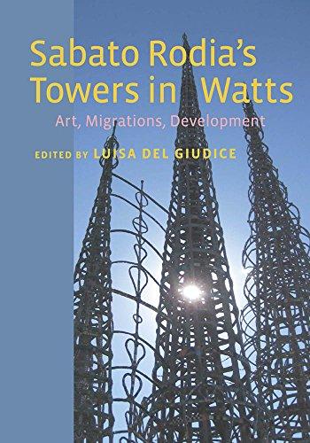 9780823257966: Sabato Rodia's Towers in Watts: Art, Migrations, Development (Critical Studies in Italian America)