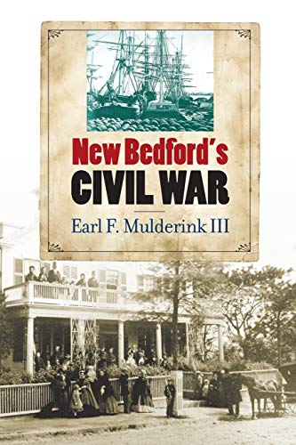9780823261666: New Bedford's Civil War (The North's Civil War)