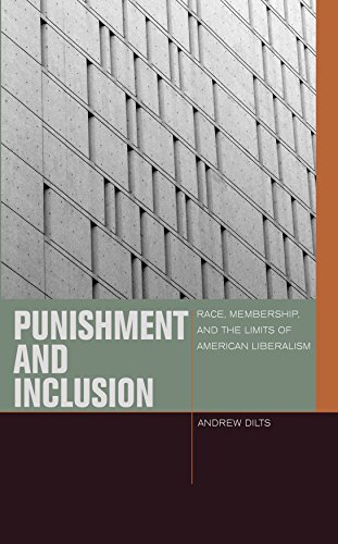 9780823262410: Punishment and Inclusion: Race, Membership, and the Limits of American Liberalism (Just Ideas)
