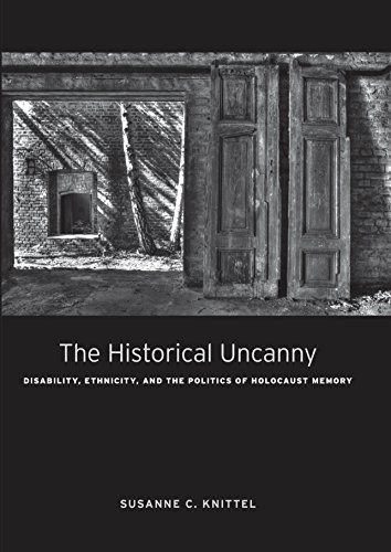 9780823262786: The Historical Uncanny: Disability, Ethnicity, and the Politics of Holocaust Memory