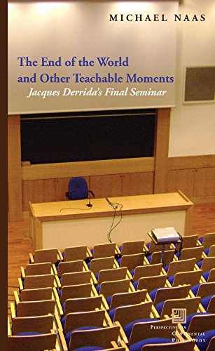 9780823263288: The End of the World and Other Teachable Moments: Jacques Derrida's Final Seminar (Perspectives in Continental Philosophy (FUP))