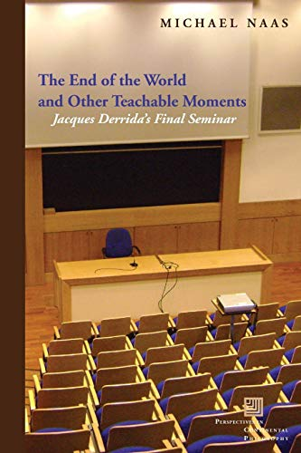 9780823263295: The End of the World and Other Teachable Moments: Jacques Derrida's Final Seminar (Perspectives in Continental Philosophy)