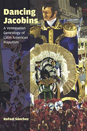 9780823263660: Dancing Jacobins: A Venezuelan Genealogy of Latin American Populism