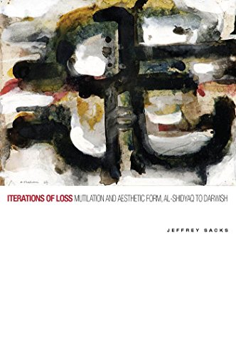 9780823264957: Iterations of Loss: Mutilation and Aesthetic Form, al-Shidyaq to Darwish