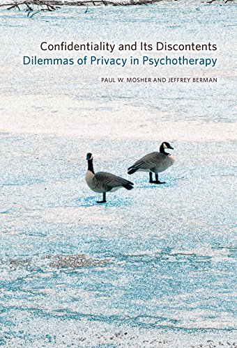 Confidentiality and Its Discontents: Dilemmas of Privacy in Psychotherapy (Psychoanalytic ...