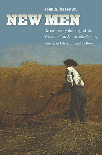 9780823265398: New Men: Reconstructing the Image of the Veteran in Late-Nineteenth-Century American Literature and Culture (Reconstructing America)