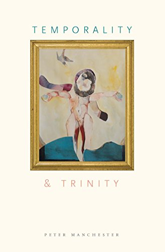 Temporality and Trinity: Peter Manchester