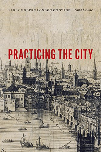 9780823267866: Practicing the City: Early Modern London on Stage