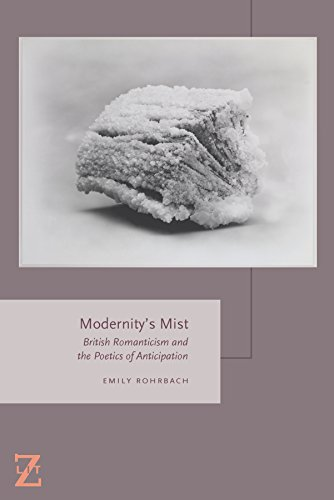 9780823267965: Modernity's Mist: British Romanticism and the Poetics of Anticipation (Lit Z)
