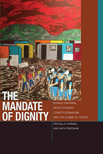 9780823268108: The Mandate of Dignity: Ronald Dworkin, Revolutionary Constitutionalism, and the Claims of Justice (Just Ideas)