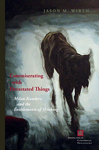 9780823268207: Commiserating with Devastated Things: Milan Kundera and the Entitlements of Thinking (Perspectives in Continental Philosophy)