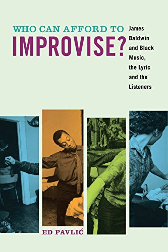 9780823268481: Who Can Afford to Improvise?: James Baldwin and Black Music, the Lyric and the Listeners