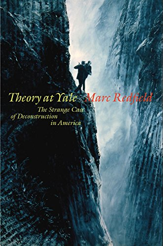 9780823268672: Theory at Yale: The Strange Case of Deconstruction in America (Lit Z)