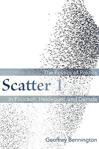 9780823270521: Scatter 1: The Politics of Politics in Foucault, Heidegger, and Derrida