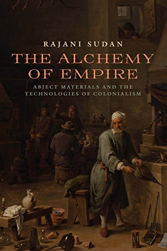 9780823270675: The Alchemy of Empire: Abject Materials and the Technologies of Colonialism