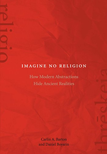 9780823271207: Imagine No Religion: How Modern Abstractions Hide Ancient Realities