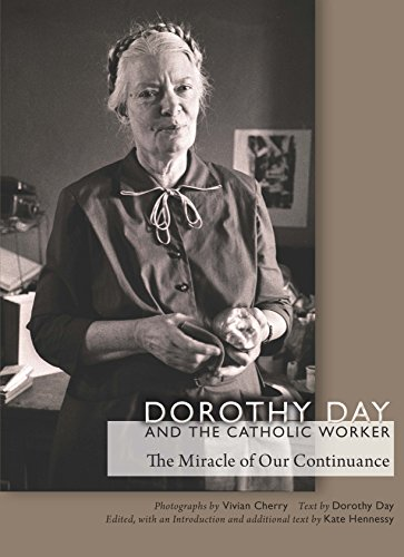 9780823271368: Dorothy Day and the Catholic Worker: The Miracle of Our Continuance (Catholic Practice in North America)