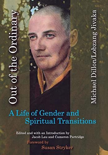 Out of the Ordinary: A Life of: Jivaka, Michael Dillon/Lobzang;