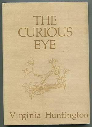 The Curious Eye [INSCRIBED]: Huntington, Virginia