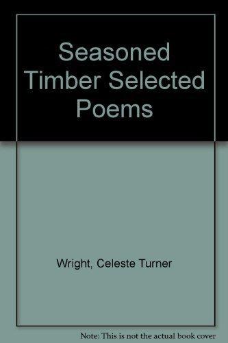 SEASONED TIMBER: Wright, Celeste Turner