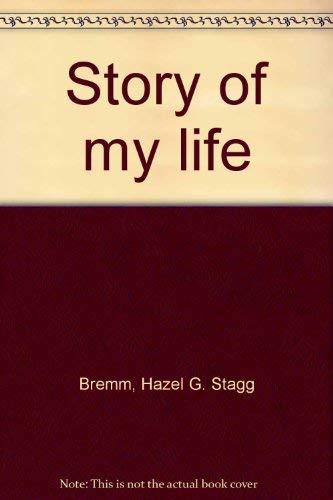 Story of My Life: Bremm, Hazel G. Stagg