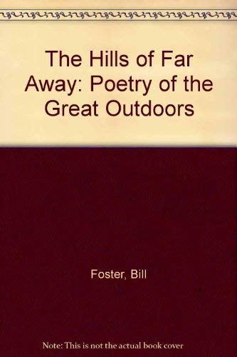 The Hills of Far Away: Poetry of: Bill Foster